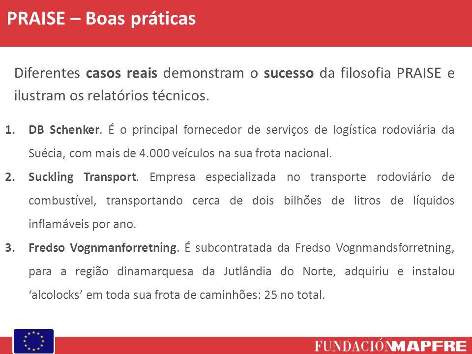 PRAISE – Boas práticas Diferentes casos reais demonstram o sucesso da filosofia PRAISE e ilustram os relatórios técnicos.