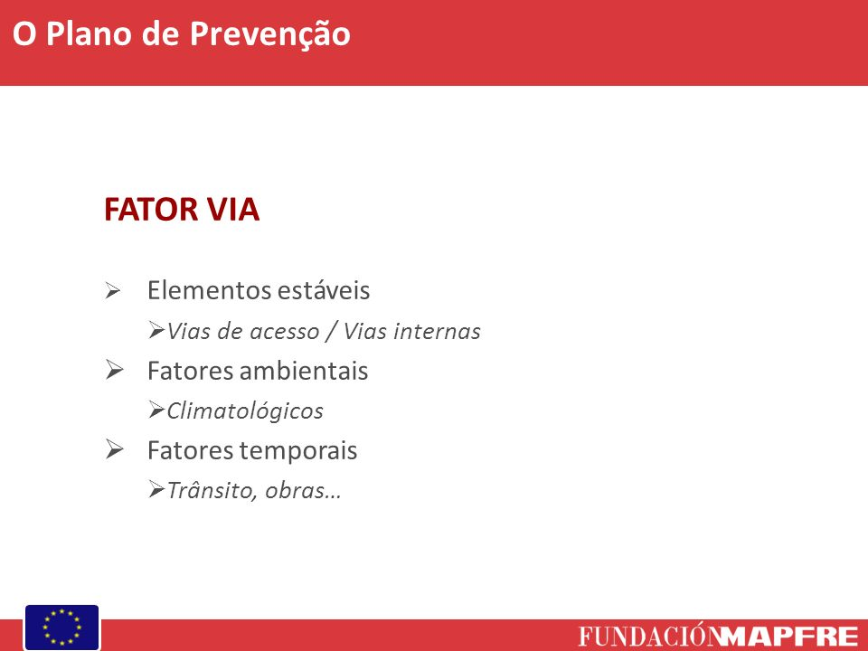 O Plano de Prevenção FATOR VIA Fatores ambientais Fatores temporais