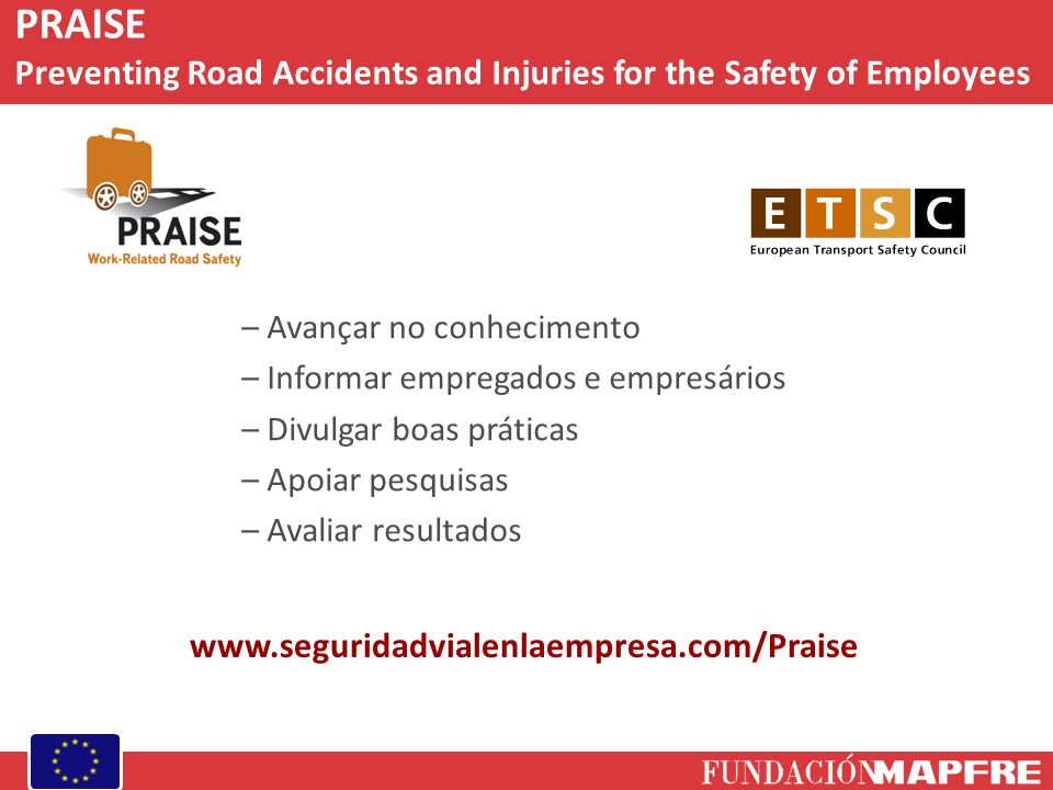 PRAISE Preventing Road Accidents and Injuries for the Safety of Employees. Avançar no conhecimento.