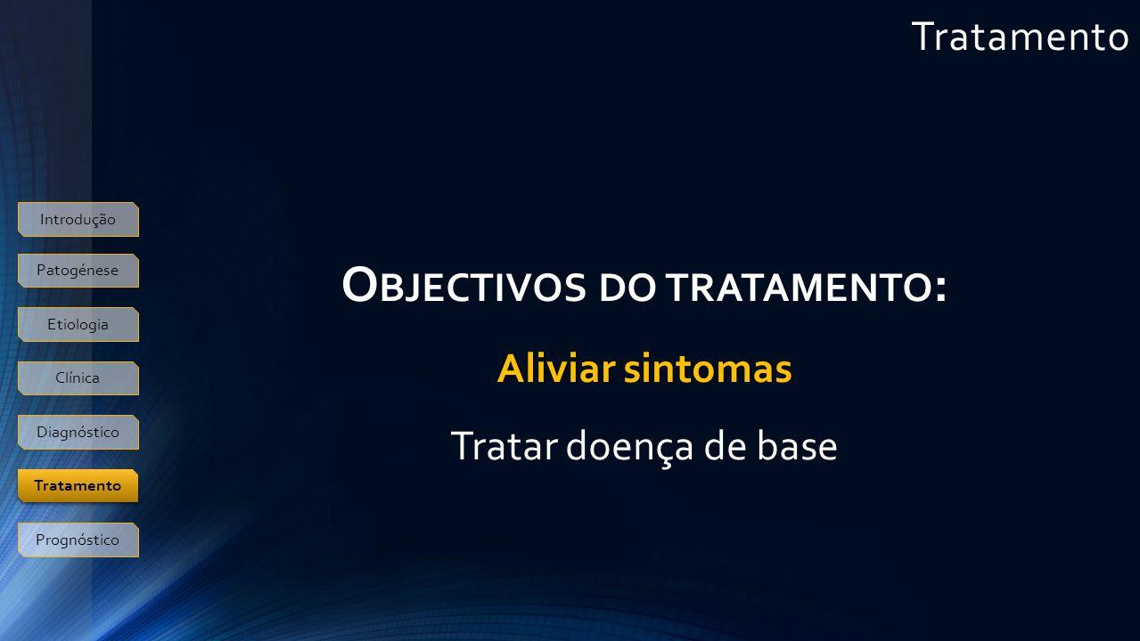 Objectivos do tratamento: