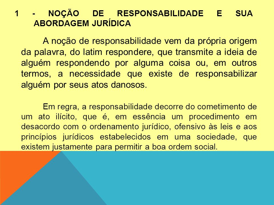 1 - NOÇÃO DE RESPONSABILIDADE E SUA ABORDAGEM JURÍDICA