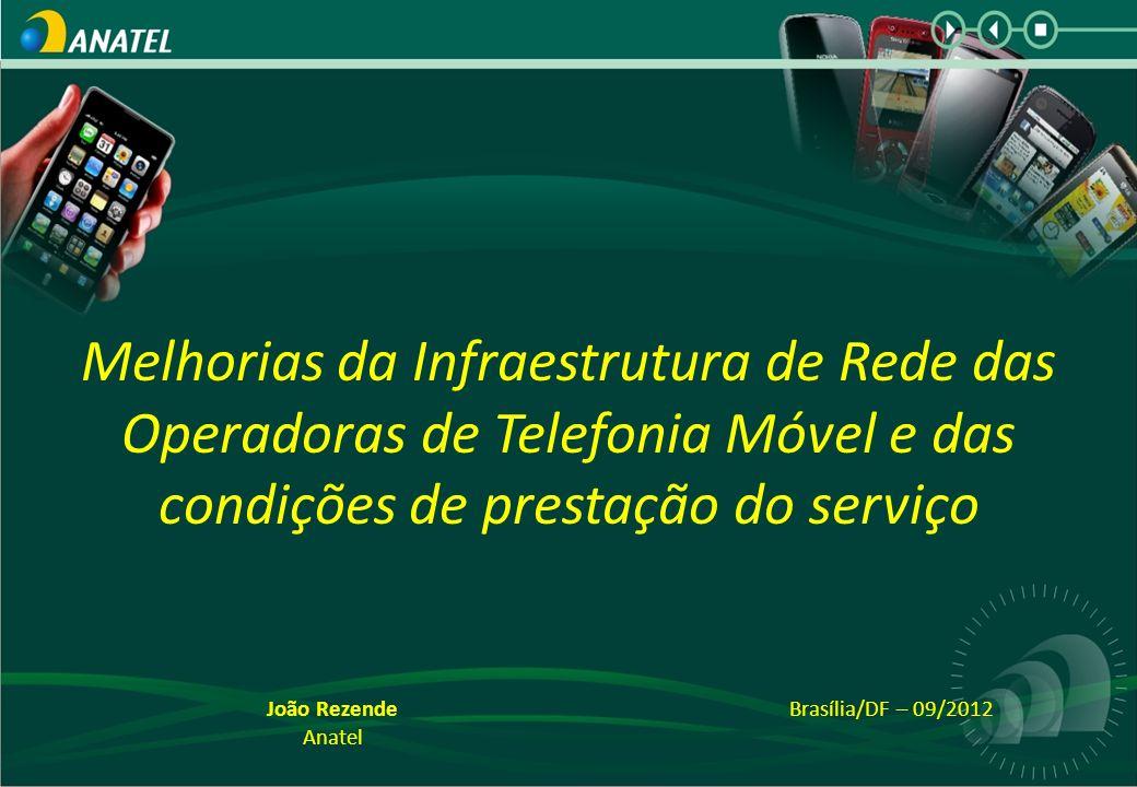 Melhorias da Infraestrutura de Rede das Operadoras de Telefonia Móvel e das condições de prestação do serviço