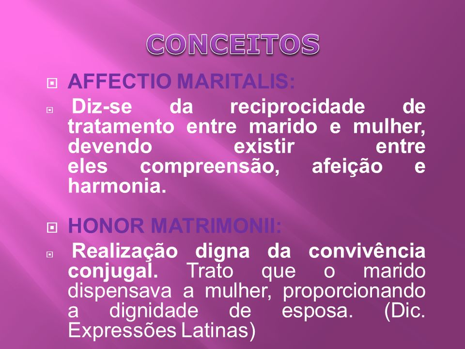 CONCEITOS AFFECTIO MARITALIS: HONOR MATRIMONII:
