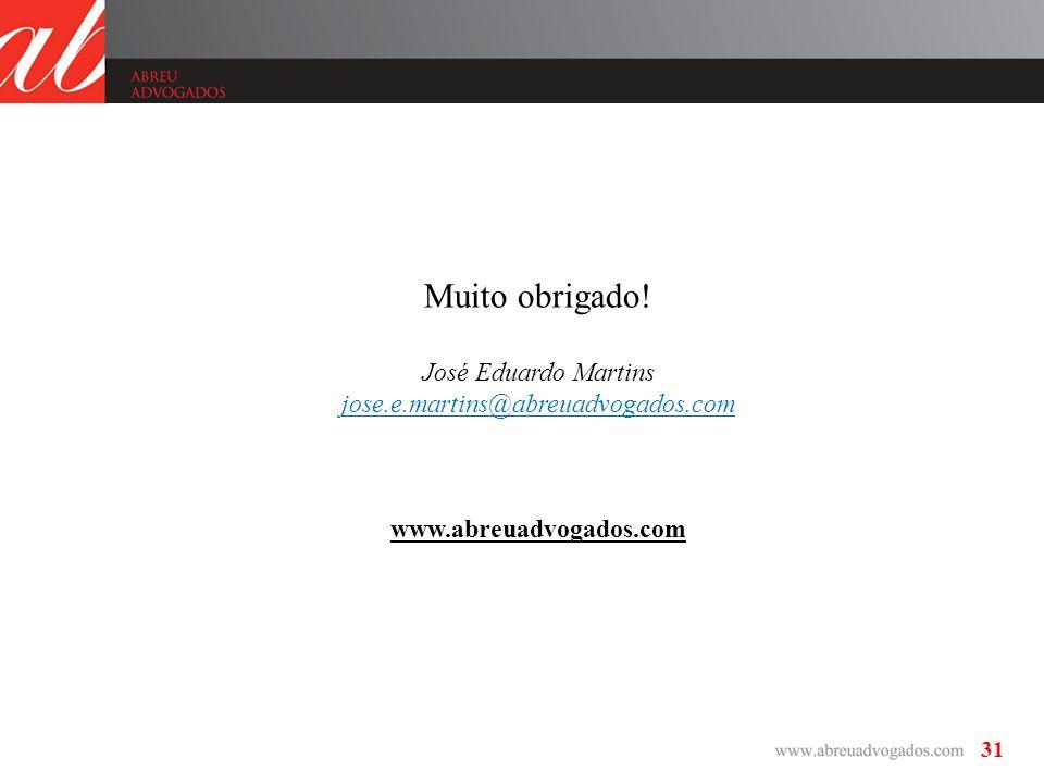 Muito obrigado! José Eduardo Martins jose.e.martins@abreuadvogados.com