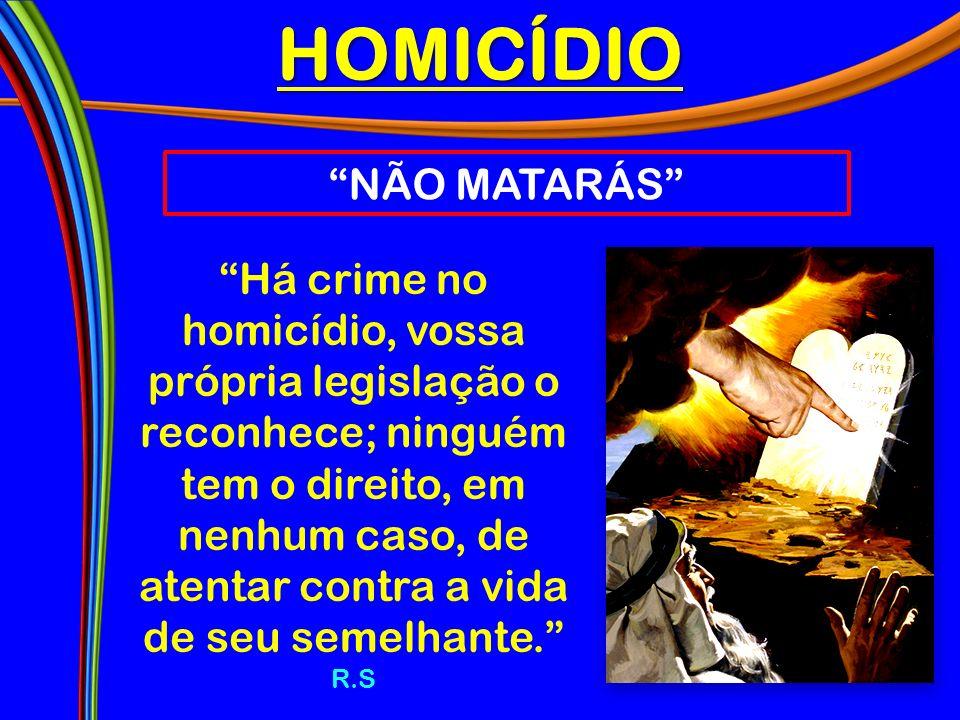 HOMICÍDIO NÃO MATARÁS