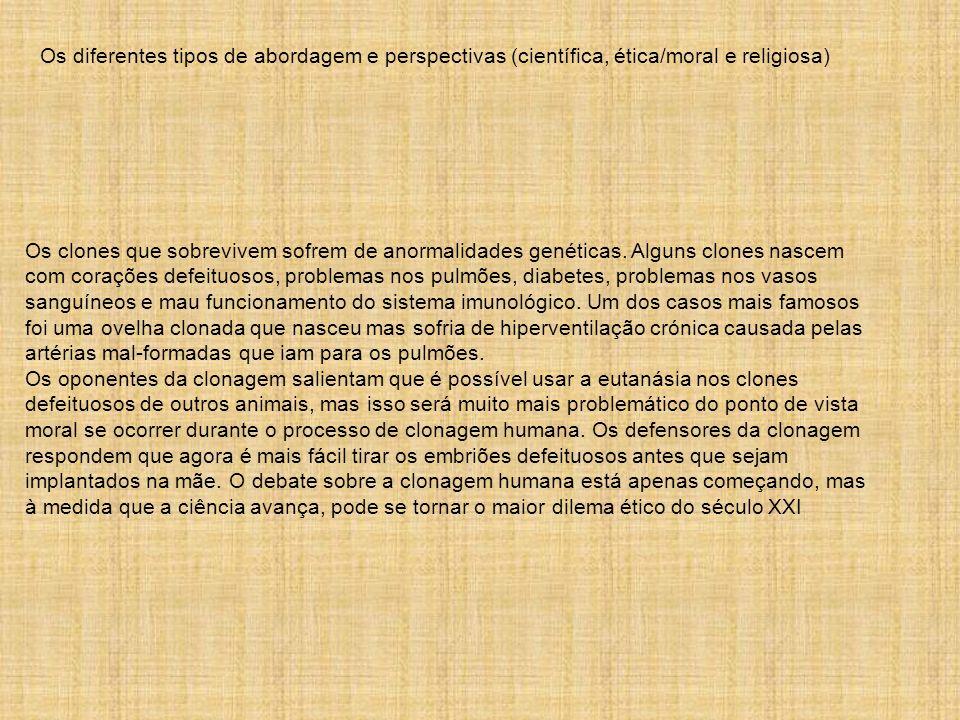 Os diferentes tipos de abordagem e perspectivas (científica, ética/moral e religiosa)