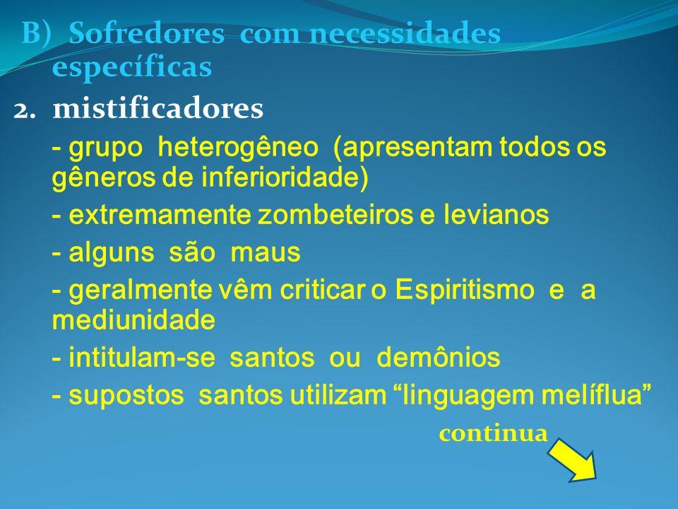 B) Sofredores com necessidades específicas 2. mistificadores