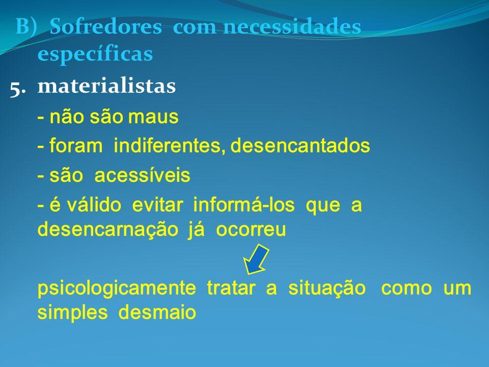 B) Sofredores com necessidades específicas 5. materialistas