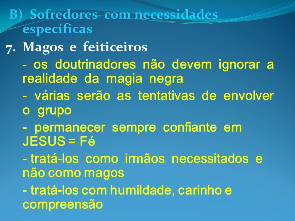 B) Sofredores com necessidades específicas 7. Magos e feiticeiros