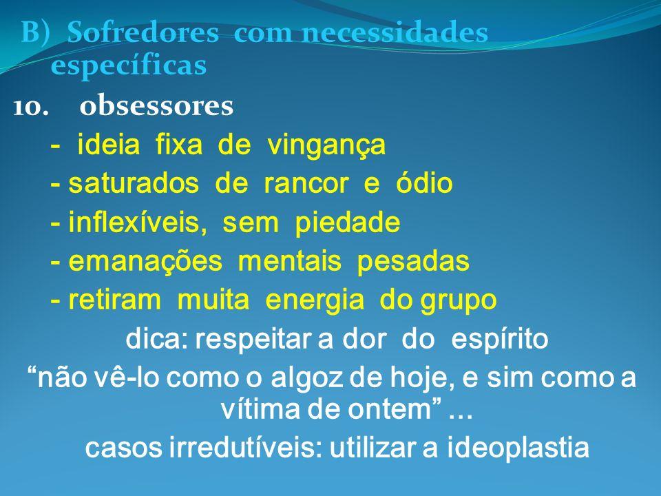 B) Sofredores com necessidades específicas 10. obsessores