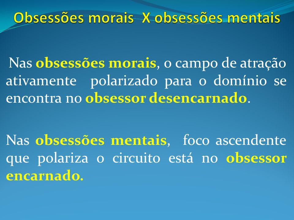 Obsessões morais X obsessões mentais