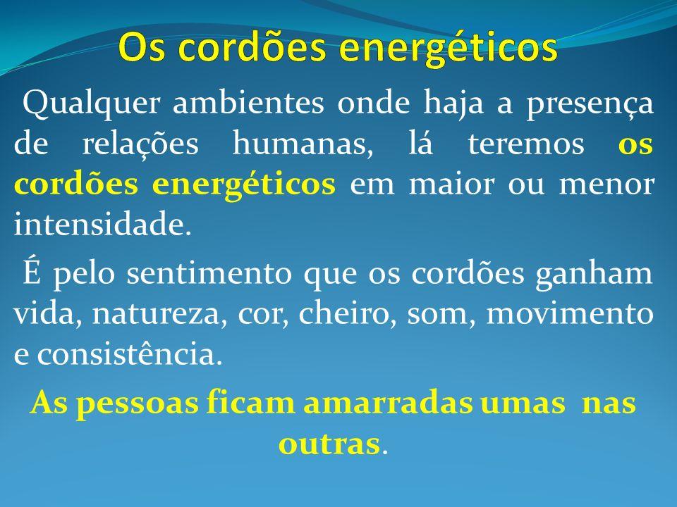 Os cordões energéticos