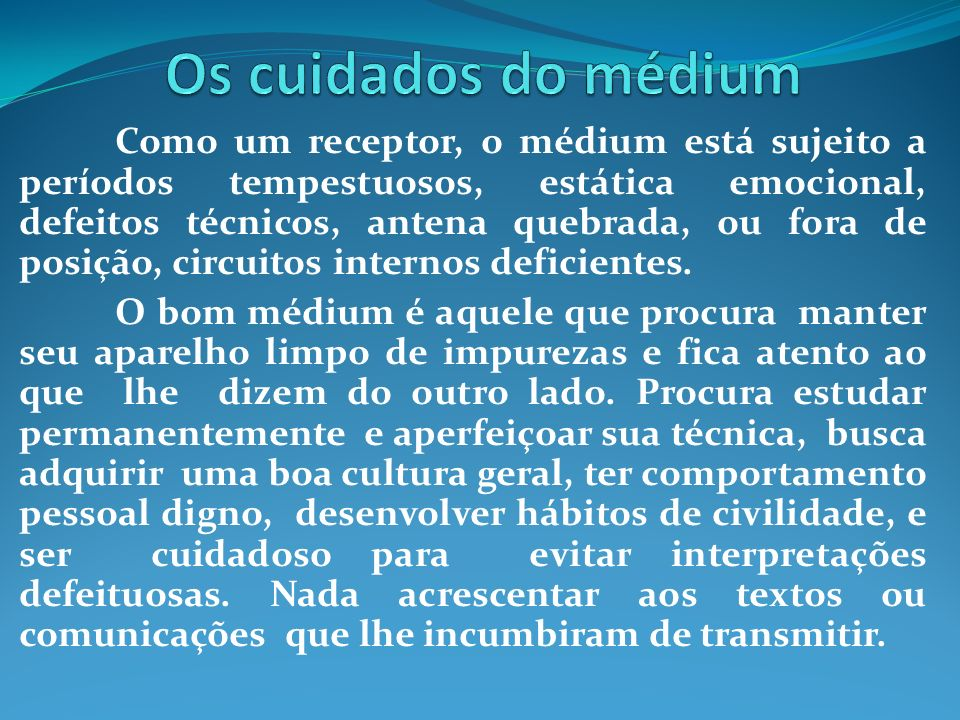 Os cuidados do médium
