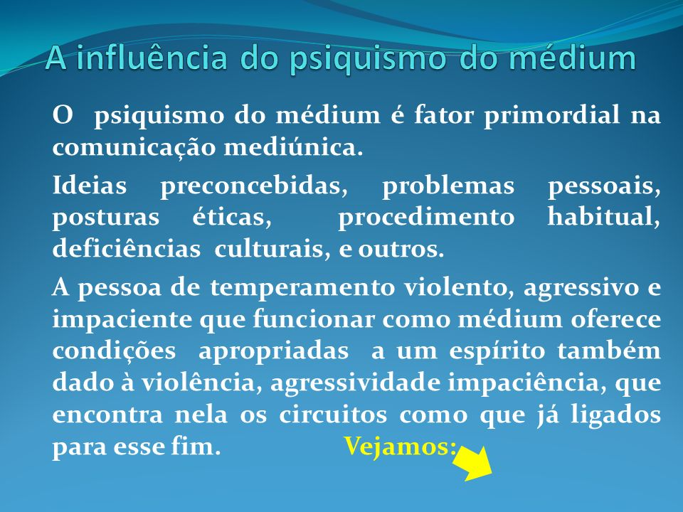 A influência do psiquismo do médium