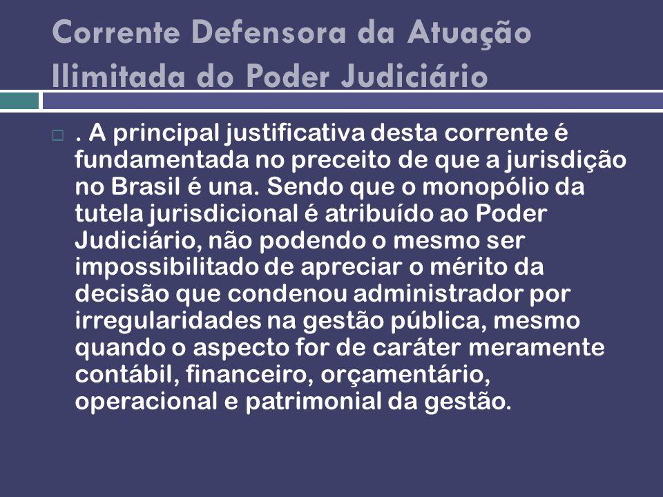 Corrente Defensora da Atuação Ilimitada do Poder Judiciário