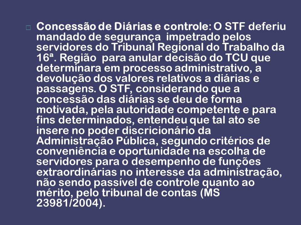 Concessão de Diárias e controle: O STF deferiu mandado de segurança impetrado pelos servidores do Tribunal Regional do Trabalho da 16ª.
