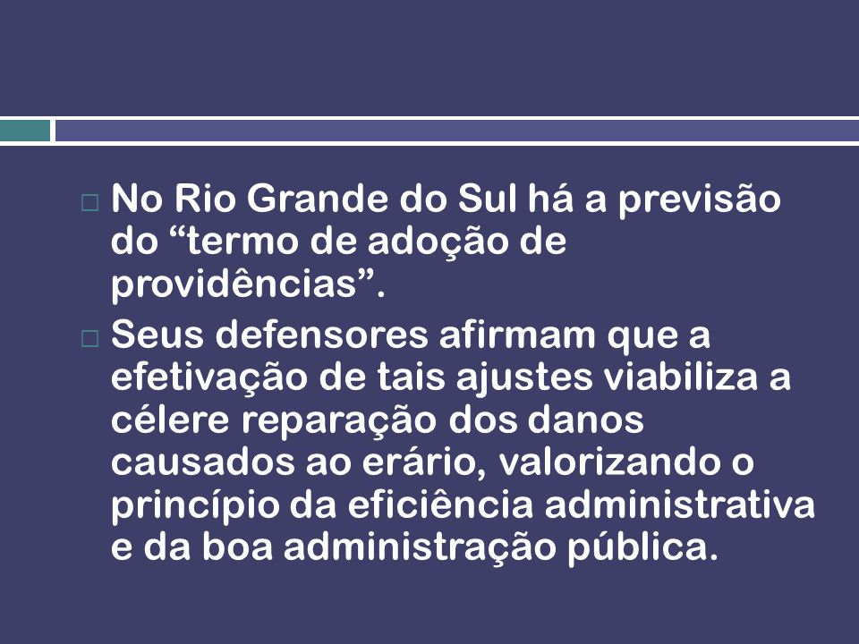 No Rio Grande do Sul há a previsão do termo de adoção de providências .