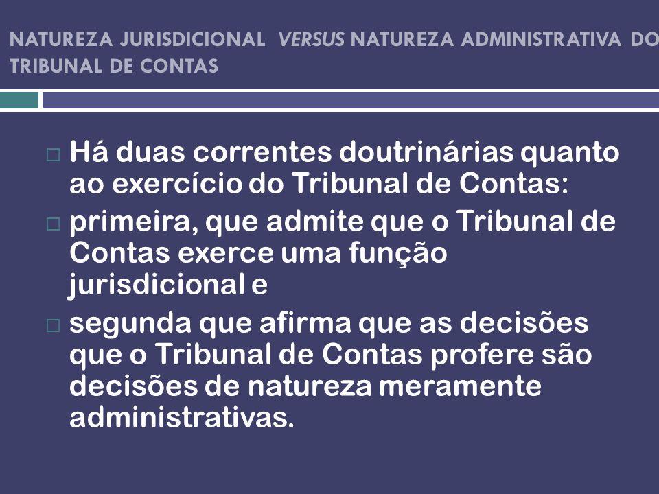 Natureza jurisdicional VERSUS NATUREZA ADMINISTRATIVA DO TRIBUNAL DE CONTAS