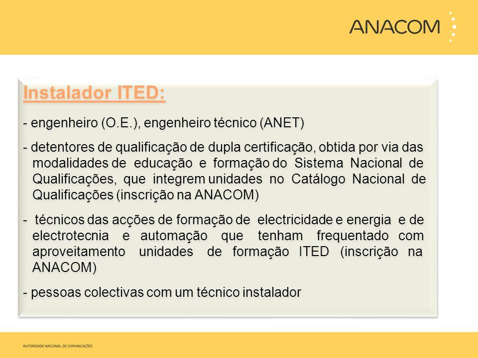 Instalador ITED: - engenheiro (O.E.), engenheiro técnico (ANET)