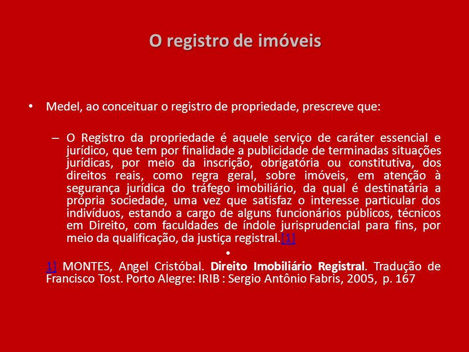O registro de imóveis Medel, ao conceituar o registro de propriedade, prescreve que: