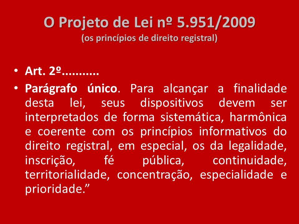 O Projeto de Lei nº 5.951/2009 (os princípios de direito registral)