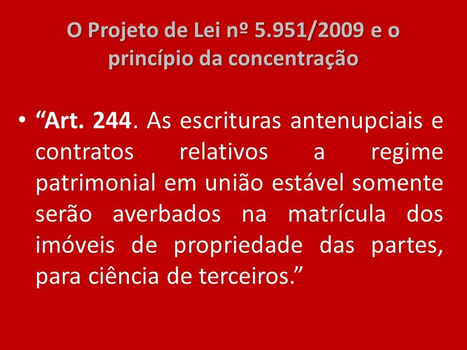 O Projeto de Lei nº 5.951/2009 e o princípio da concentração