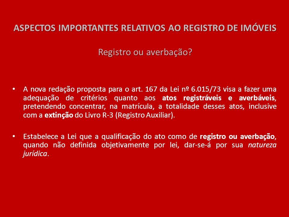 ASPECTOS IMPORTANTES RELATIVOS AO REGISTRO DE IMÓVEIS Registro ou averbação