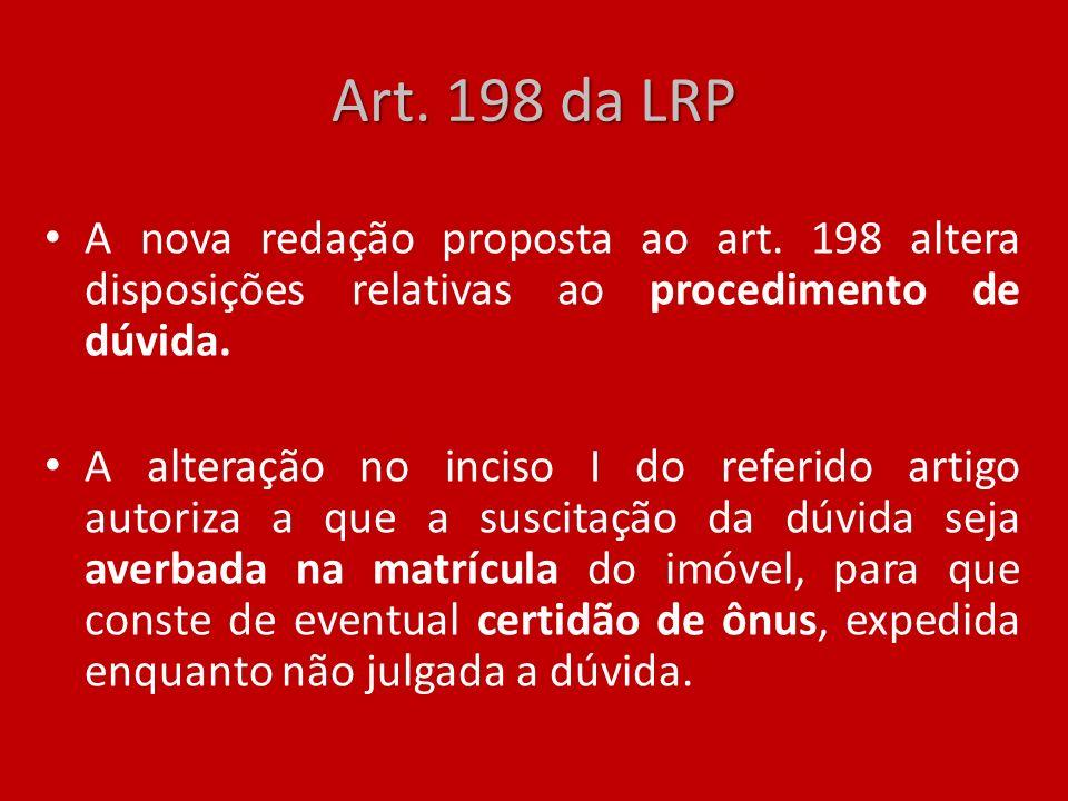 Art. 198 da LRP A nova redação proposta ao art. 198 altera disposições relativas ao procedimento de dúvida.