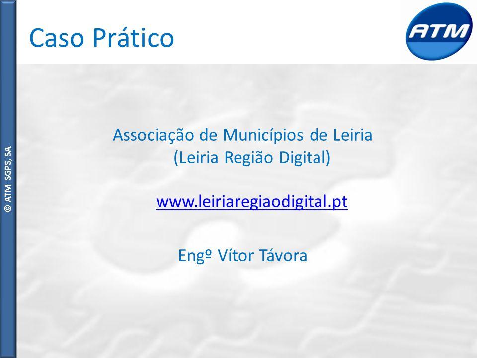 Caso Prático Associação de Municípios de Leiria (Leiria Região Digital) www.leiriaregiaodigital.pt Engº Vítor Távora