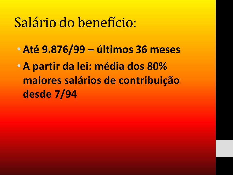 Salário do benefício: Até 9.876/99 – últimos 36 meses
