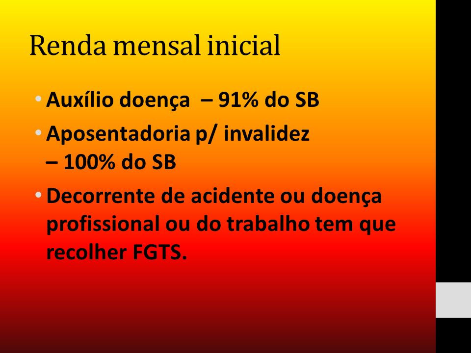 Renda mensal inicial Auxílio doença – 91% do SB