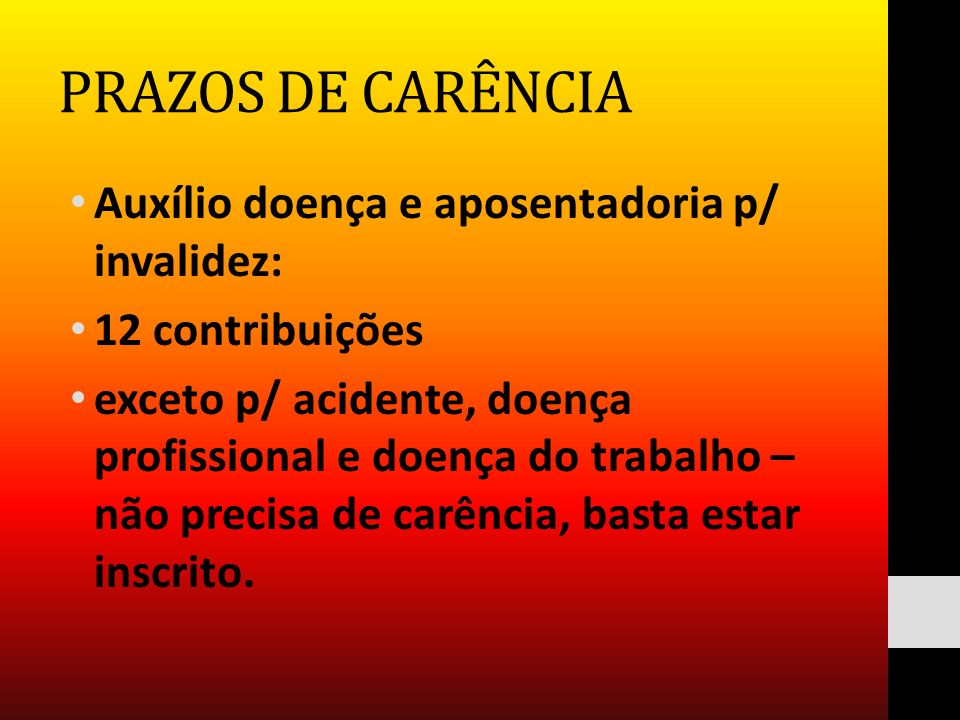 PRAZOS DE CARÊNCIA Auxílio doença e aposentadoria p/ invalidez: