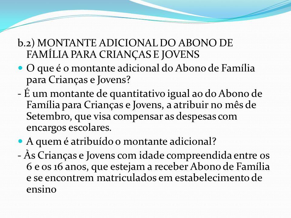 b.2) MONTANTE ADICIONAL DO ABONO DE FAMÍLIA PARA CRIANÇAS E JOVENS