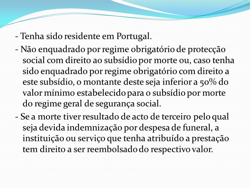 - Tenha sido residente em Portugal.