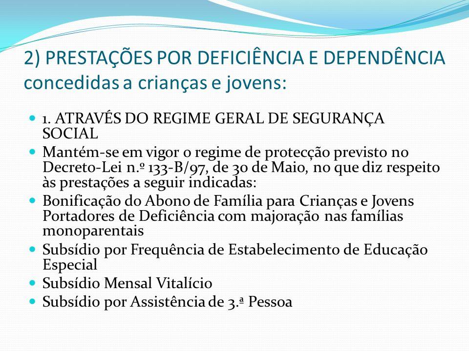 2) PRESTAÇÕES POR DEFICIÊNCIA E DEPENDÊNCIA concedidas a crianças e jovens: