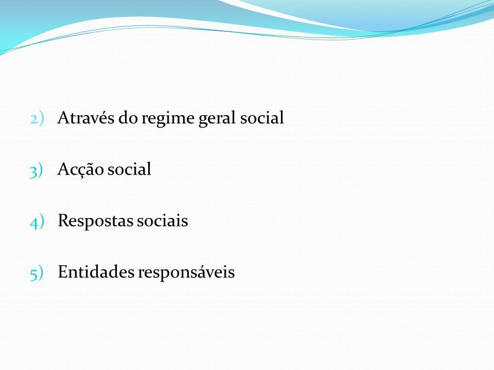 2) Através do regime geral social