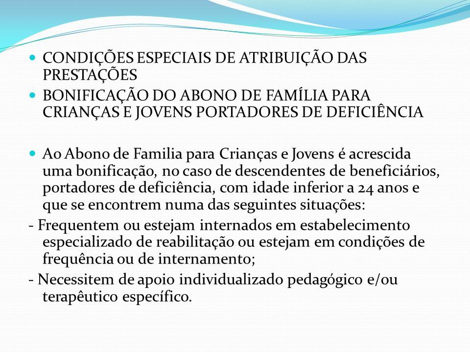 CONDIÇÕES ESPECIAIS DE ATRIBUIÇÃO DAS PRESTAÇÕES