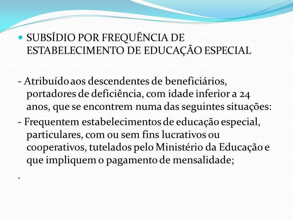 SUBSÍDIO POR FREQUÊNCIA DE ESTABELECIMENTO DE EDUCAÇÃO ESPECIAL