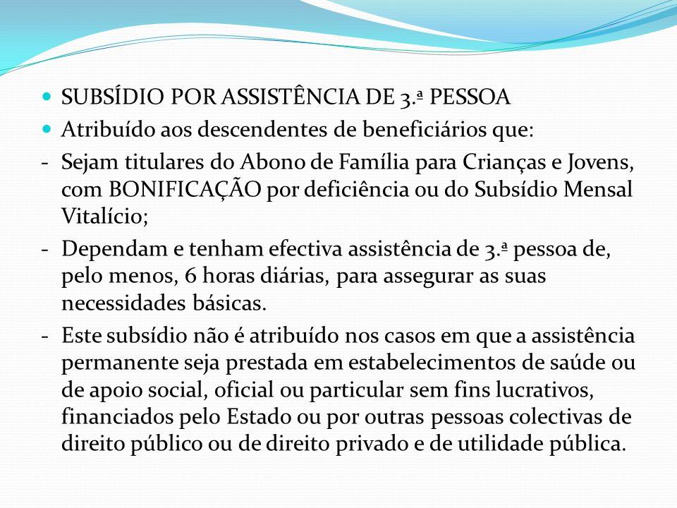 SUBSÍDIO POR ASSISTÊNCIA DE 3.ª PESSOA