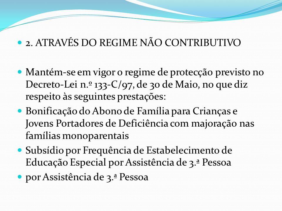 2. ATRAVÉS DO REGIME NÃO CONTRIBUTIVO