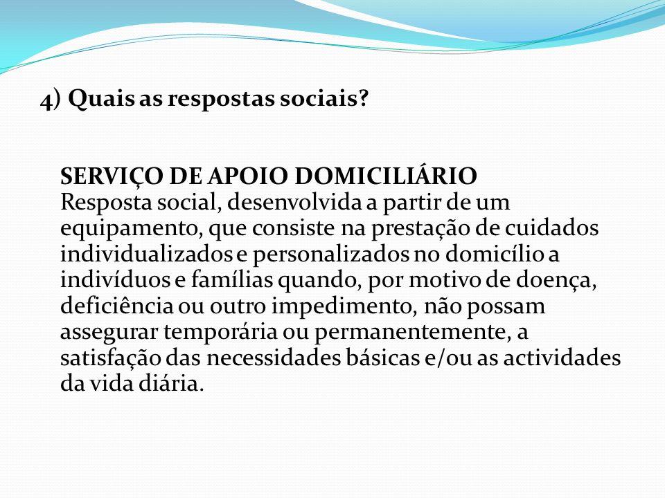 4) Quais as respostas sociais