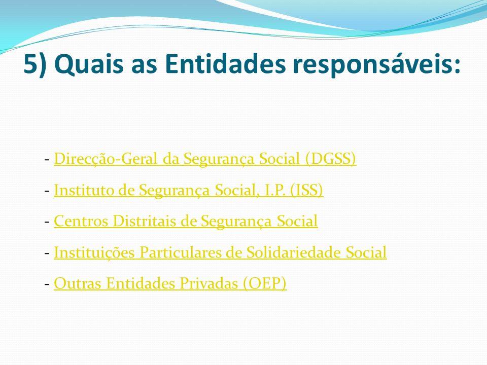 5) Quais as Entidades responsáveis: