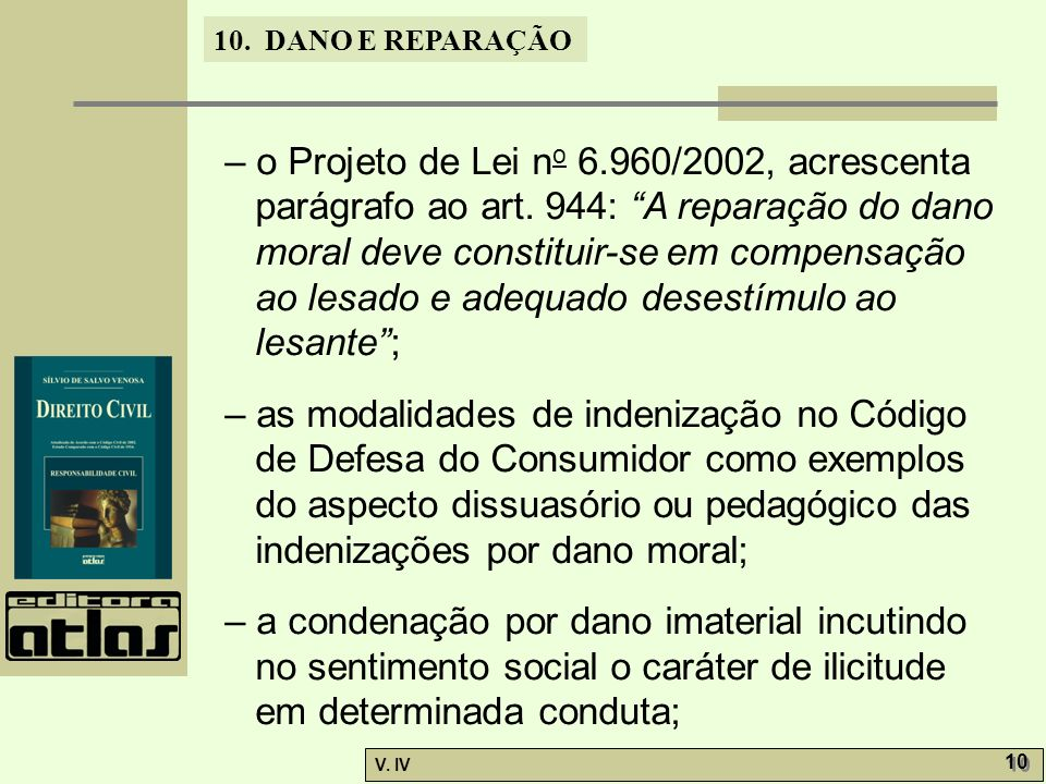 – o Projeto de Lei no 6. 960/2002, acrescenta parágrafo ao art