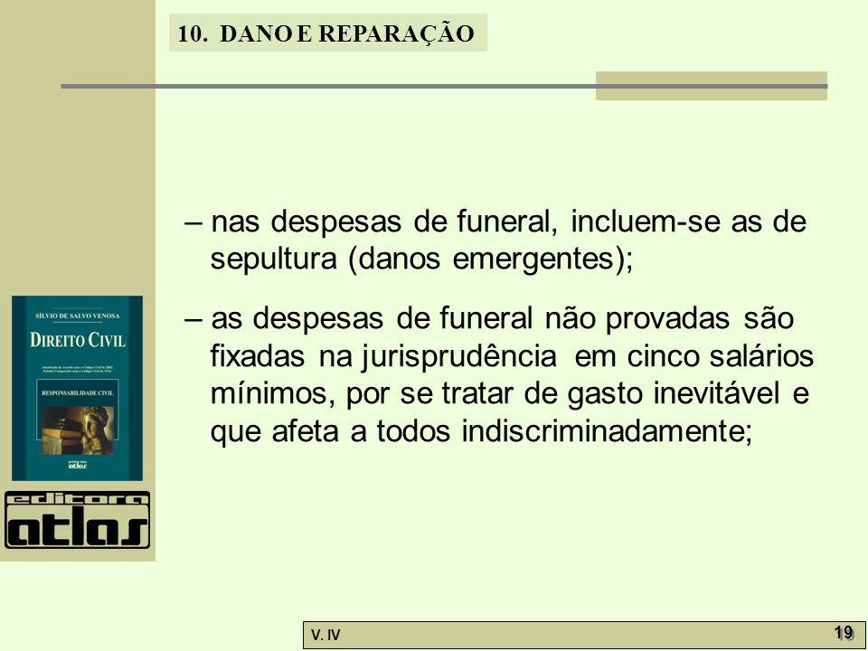 – nas despesas de funeral, incluem-se as de sepultura (danos emergentes);