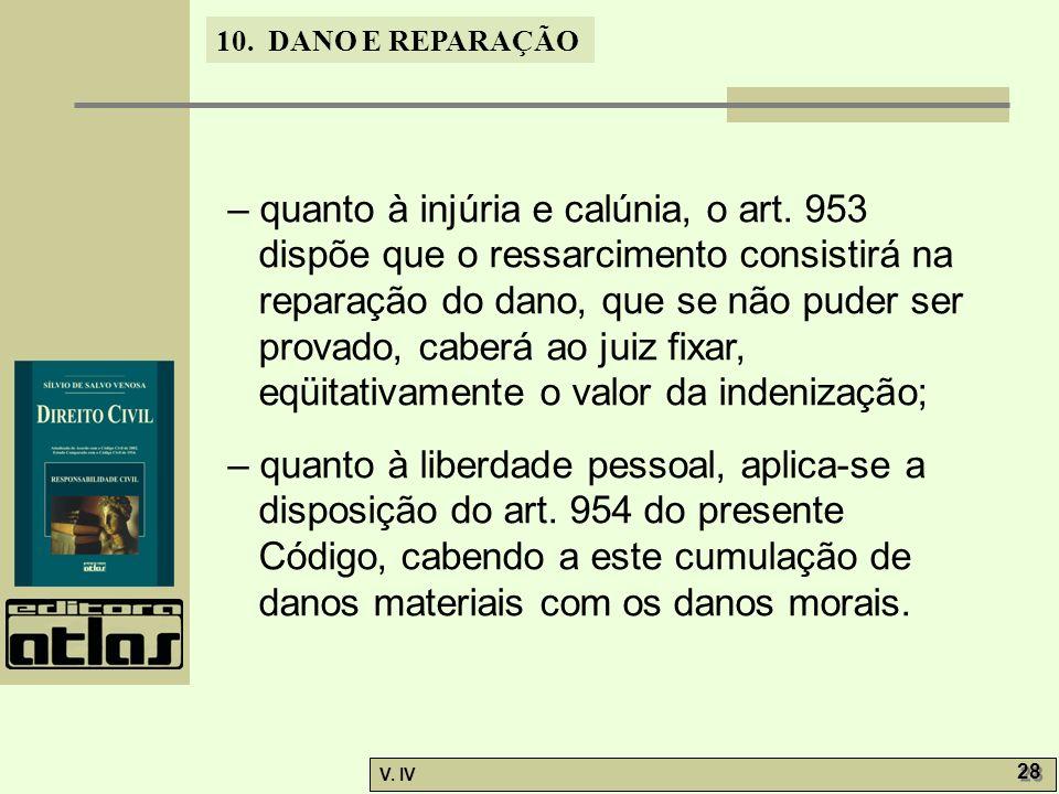 – quanto à injúria e calúnia, o art
