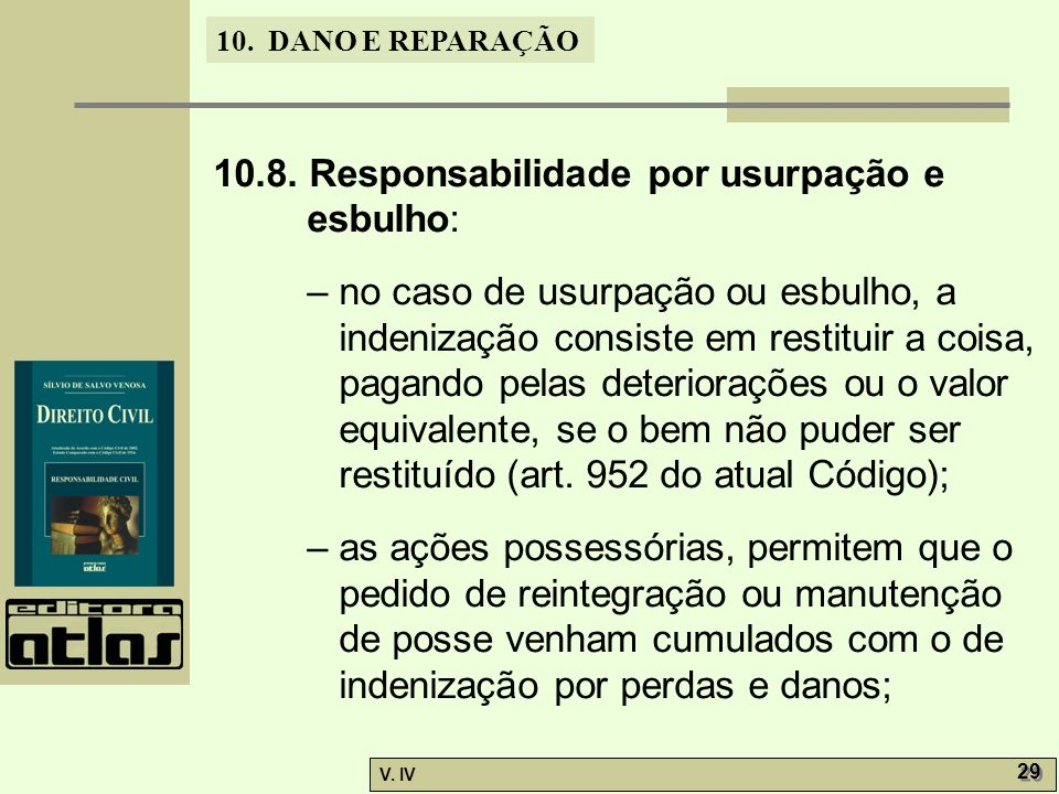 10.8. Responsabilidade por usurpação e esbulho: