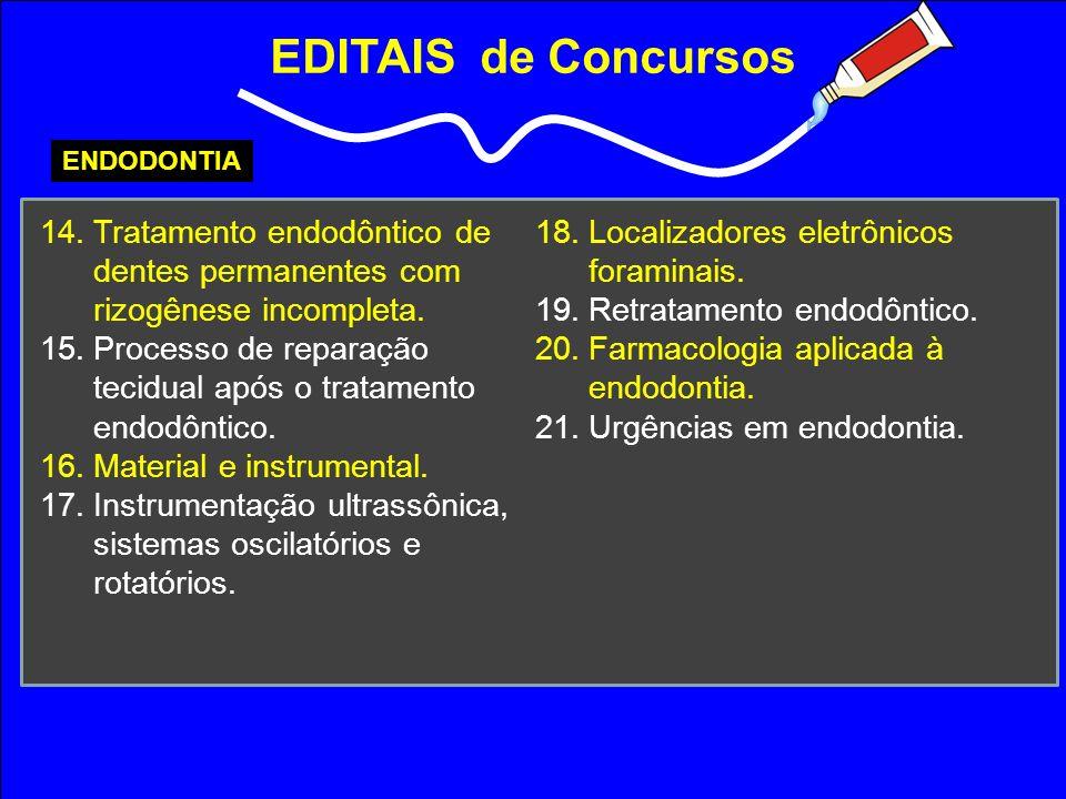 EDITAIS de Concursos ENDODONTIA. Tratamento endodôntico de dentes permanentes com rizogênese incompleta.