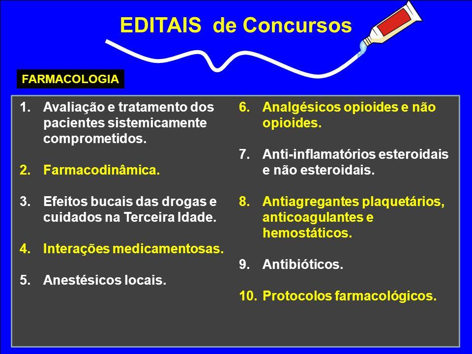 EDITAIS de Concursos FARMACOLOGIA. Avaliação e tratamento dos pacientes sistemicamente comprometidos.