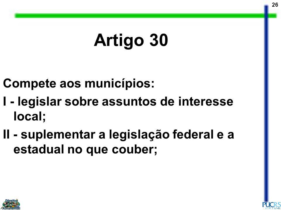 Artigo 30 Compete aos municípios: