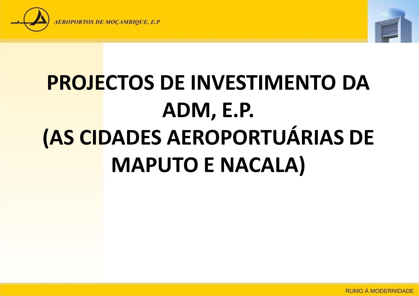 PROJECTOS DE INVESTIMENTO DA ADM, E. P